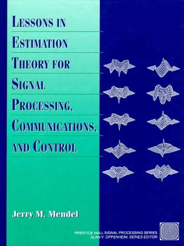Lessons in Estimation Theory for Signal Processing,