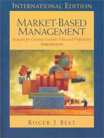 9780131211933: Market-based Management: Strategies for Growing Customer Value and Profitability