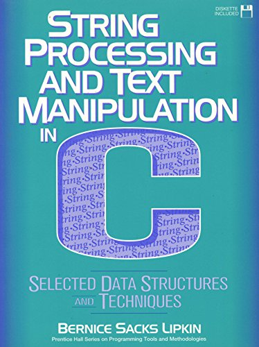 9780131214439: String Processing and Text Manipulation in C: Selected Data Structures and Techniques/Book and Disk (Prentice Hall Series on Programming Tools and M)