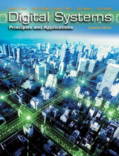 Digital Systems: Principles and Applications, First Canadian: Ronald J. Tocci,