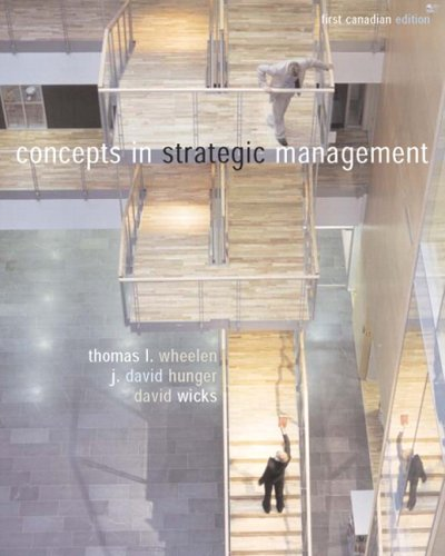 Concepts in Strategic Management, Canadian Edition: Thomas L. Wheelen,