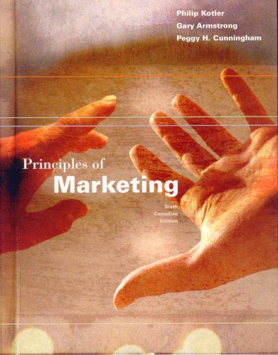 Principles of Marketing, Sixth Canadian Edition: Gary Armstrong, Peggy