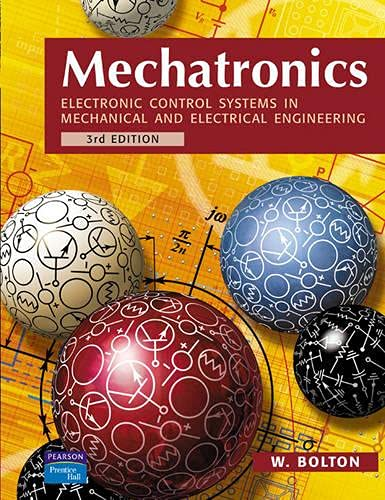 9780131216334: Mechatronics: Electronic Control Systems in Mechanical and Electrical Engineering (3rd Edition)