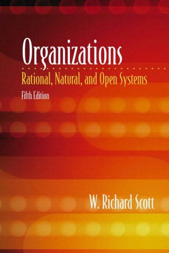 9780131218031: Organizations: Rational, Natural, and Open Systems: International Edition