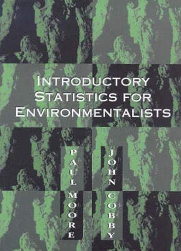 Introductory Statistics for Environmentalists (Environmental Management, Science: Moore, Paul, Cobby,