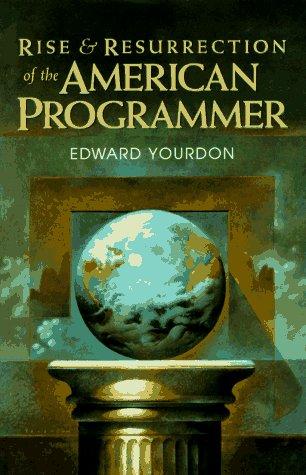 9780131218314: Rise & Resurrection of the American Programmer (Yourdon Press Computing Series)