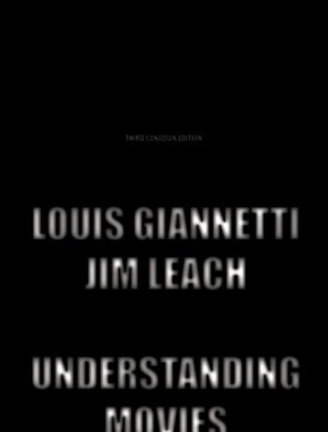 Understanding Movies, Third Canadian Edition: Louis Giannetti, Jim