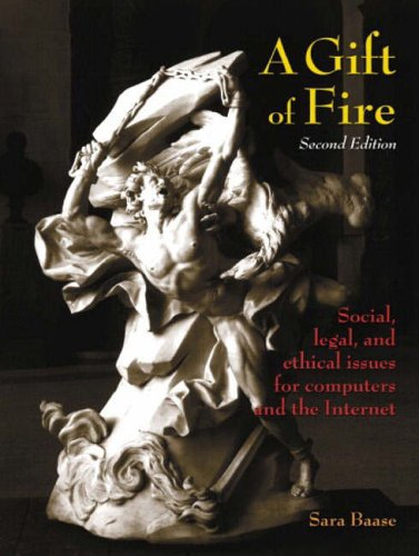 9780131219885: A Gift of Fire: Social, Legal, and Ethical Issues for Computers and the Internet (International Edition)