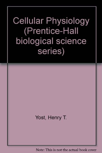Cellular Physiology (Prentice-Hall biological science series): Yost, Henry T.