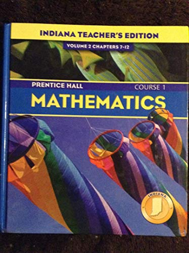 9780131221277: Prentice Hall Pearson, Mathematics Course 1 6th Grade Volume 2 Chapters 7-12 Indiana Edition Teacher Edition, 2004 ISBN: 0131221272