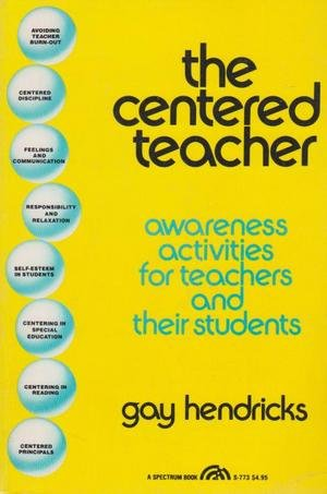 9780131222267: The Centered Teacher: Awareness Activities for Teachers and Their Students