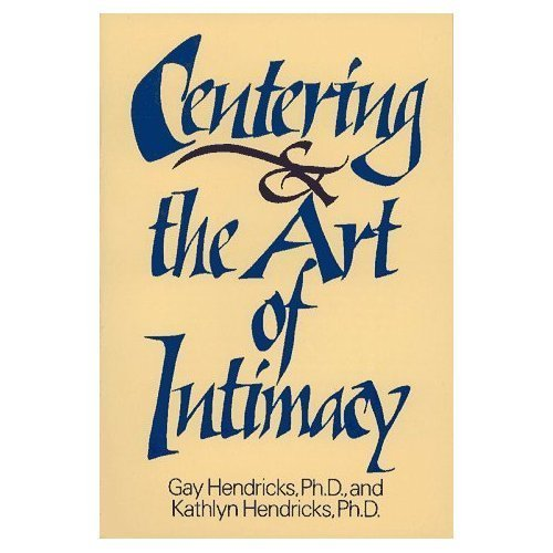 9780131222687: Centering and the Art of Intimacy