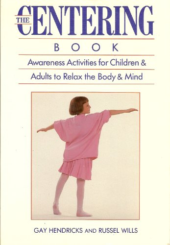 9780131222762: The centering book: Awareness activities for children and adults to relax the body and mind