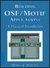 9780131224094: Building Osf/Motif Applications: A Practical Intrduction