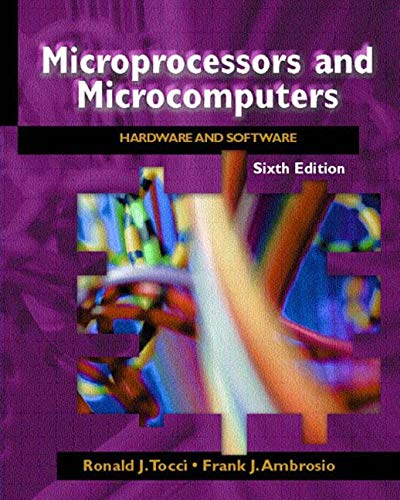 Microprocessors and Microcomputers: Hardware and Software: Ronald J. Tocci,