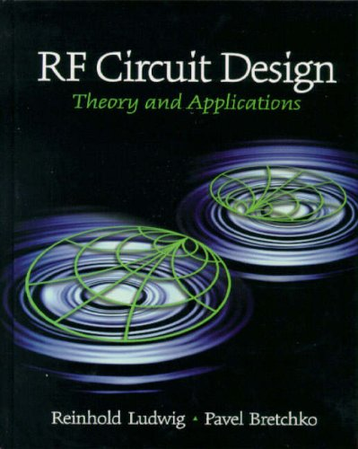 RF Circuit Design: Theory and Applications (International: Ludwig, Reinhold, Bretchko,