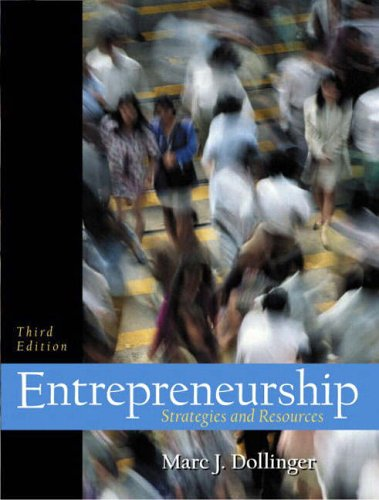 Entrepreneurship: Strategies and Resources: Marc Dollinger