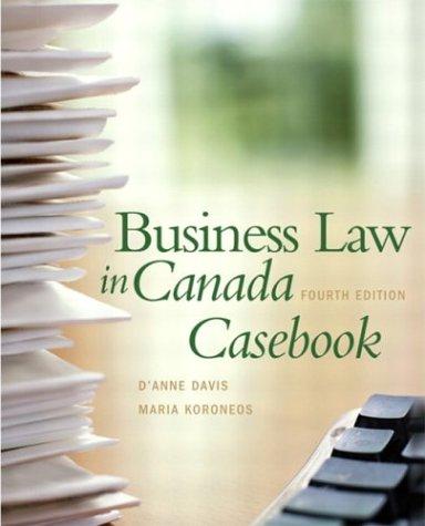 Business Law in Canada Casebook: D'Anne Davis, Maria