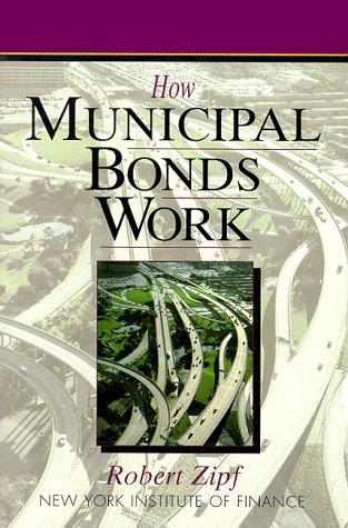 9780131226562: How Municipal Bonds Work (How Wall Street Works)
