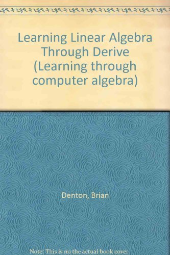 9780131226647: Learning Linear Algebra Through Derive (Learning through computer algebra)