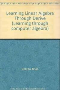 9780131226647: Learning Linear Algebra Through Derive (Learning through computer algebra)