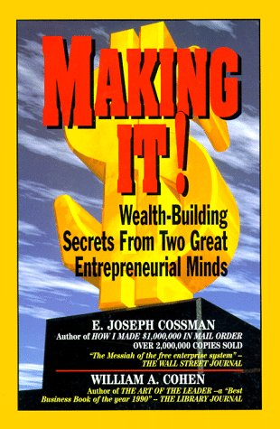 9780131226722: Making It!: Wealth-Building Secrets from Two Great Entrepreneurial Minds