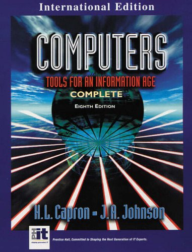 Computers: Tools for an Information Age (International: H. L. Capron,