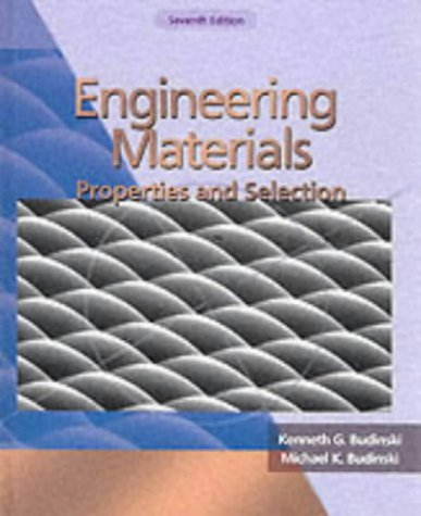 Engineering Materials: Properties and Selection: International Edition (0131227319) by Kenneth G. Budinski; Michael K. Budinski