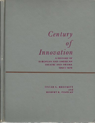 9780131227477: Century of innovation: A history of European and American theatre and drama since 1870, (Prentice-Hall series in theatre and drama)
