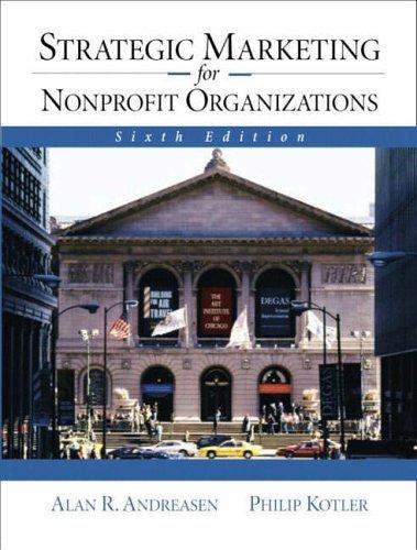Strategic Marketing for NonProfit Organizations (International Edition): Andreasen, Alan, Kotler,