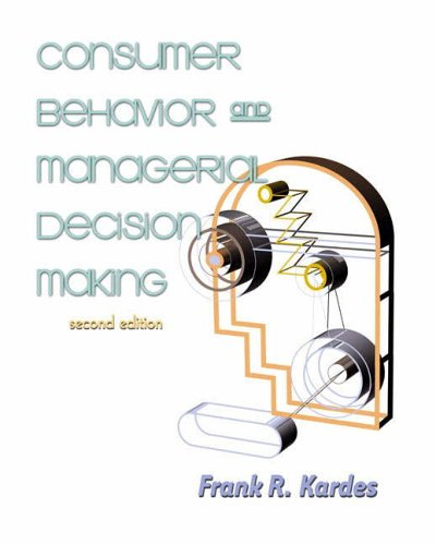 Consumer Behavior and Managerial Decision Making (Pie): Frank R Kardes