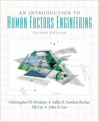 Introduction to Human Factors Engineering: International Edition: Christopher D. Wickens,