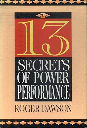 9780131230354: The 13 Secrets of Power Performance