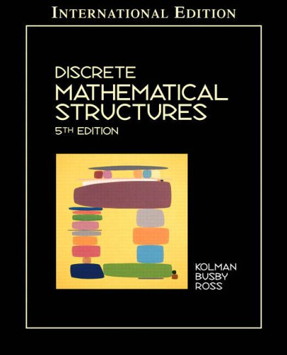 Discrete Mathematical Structures (0131230468) by Kolman, Bernard; Busby, Robert C.; Ross, Sharon Cutler