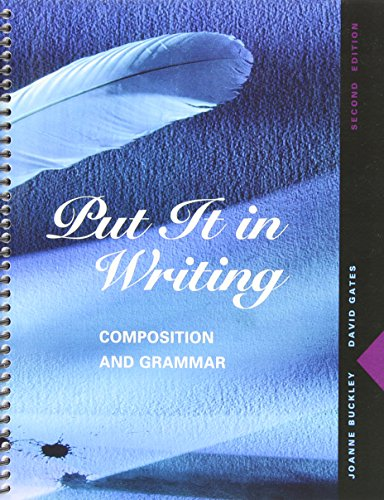 Put It in Writing: Composition and Grammar (2nd Edition) (9780131231009) by Buckley, Joanne; Gates, David