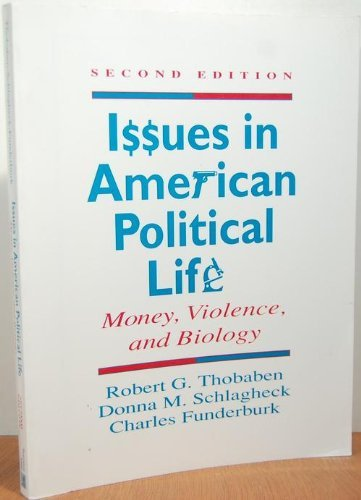 9780131232099: Issues in American Political Life: Money, Violence, and Biology