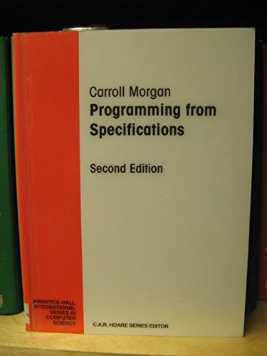 9780131232747: Programming from Specifications (Prentice Hall International Series in Computer Science)