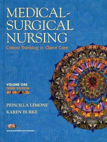 Medical-Surgical Nursing, Two Volume Set (3rd Edition) (0131232878) by Priscilla LeMone; Karen M. Burke