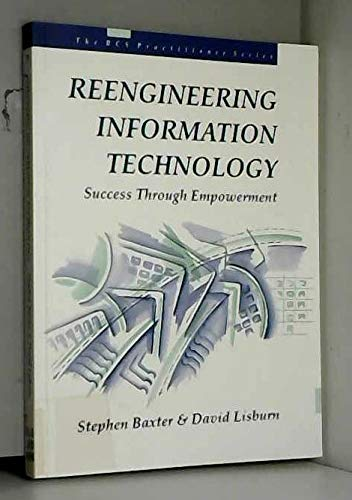 9780131233324: Reengineering Information Technology: Success Through Empowerment (Bcs Practitioner)