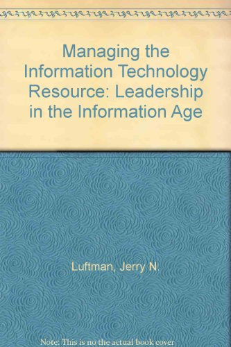 9780131234406: Managing the Information Technology Resource: Leadership in the Information Age