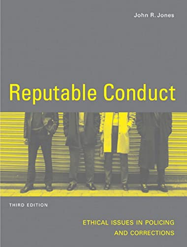 9780131234819: Reputable Conduct: Ethical Issues in Policing and Corrections (3rd Edition)