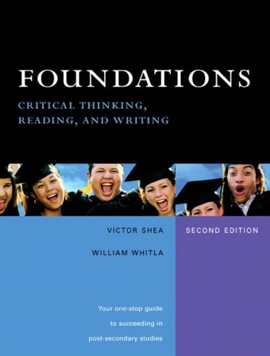 Foundations: Critical Thinking, Reading, and Writing (2nd: Shea, Victor; Whitla,