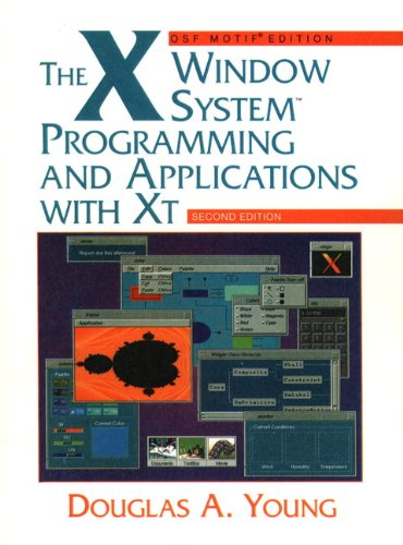 9780131238039: The X Window System: Programming and Applications With Xt: Programming and Applications with XT, OSF/Motif