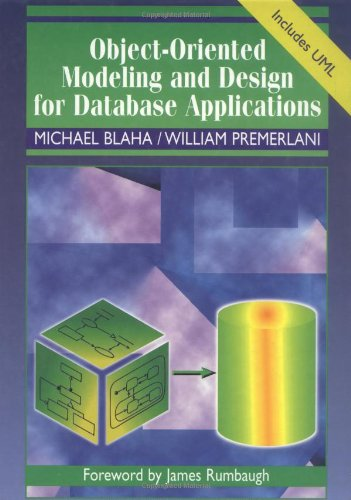 Object-Oriented Modeling and Design for Database Applications (0131238299) by Blaha, Michael R.; Premerlani, William