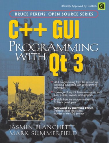 9780131240728: C++ GUI Programming with Qt 3 (Bruce Peren's Open Source)