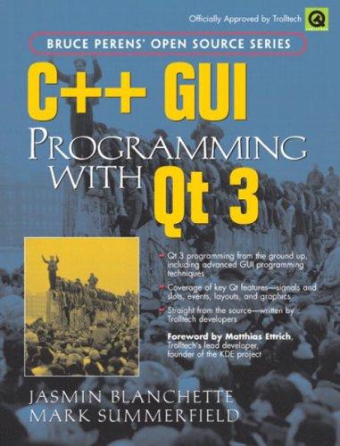 9780131240728: C++ GUI Programming (Bruce Peren's Open Source)