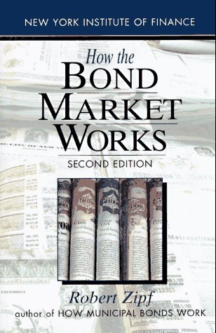 9780131243064: How the Bond Market Works: Second Edition (New York Institute of Finance)