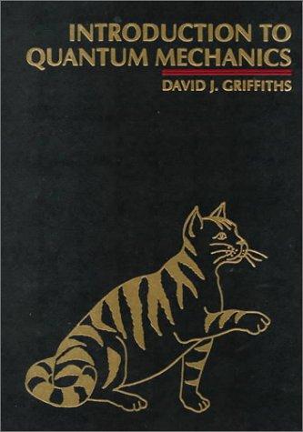 Introduction to Quantum Mechanics: Griffiths, David J.