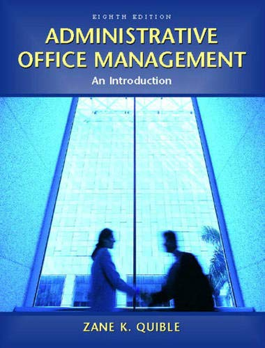 Administrative Office Management : An Introduction: Zane K. Quible