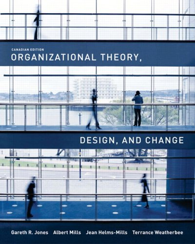 Organizational Theory, Design, and Change, Canadian Edition: Gareth R. Jones;
